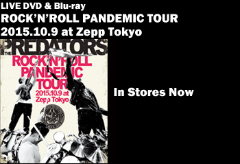 DVD&Blu-ray「「ROCK'N'ROLL PANDEMIC TOUR 2015.10.9 at Zepp Tokyo」」2016.3.2 Release